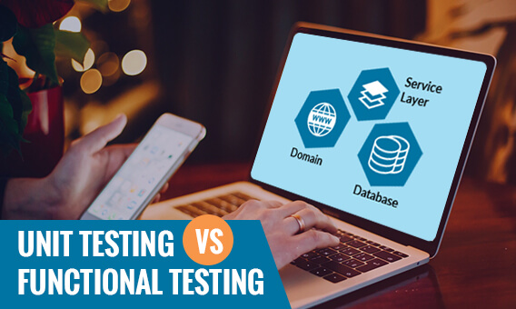 Unit Testing Vs Functional Testing: A Guide On Why, What & How