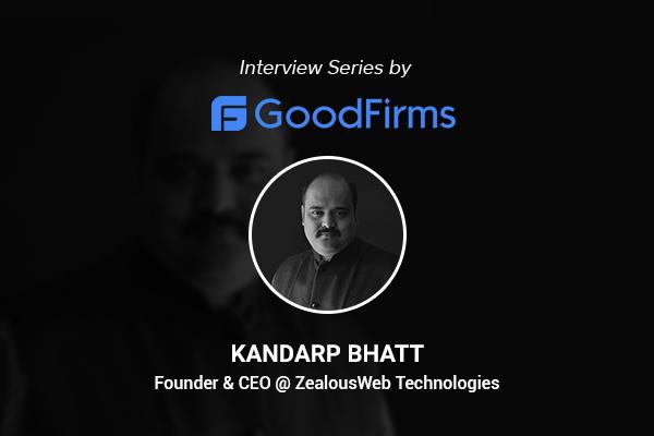 ZealousWeb Technologies_CEO-Kandarp-Bhatt_GoodFirms-Profile