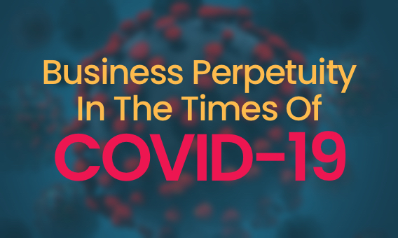Business Perpetuity In The Times Of COVID-19