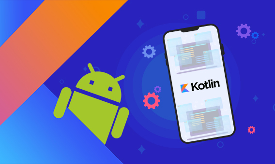 Why Should You Start Android App Development With Kotlin?