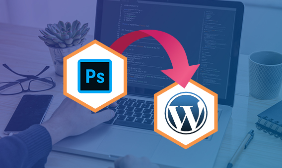 How Is PSD To WP Beneficial For Any WordPress Project?