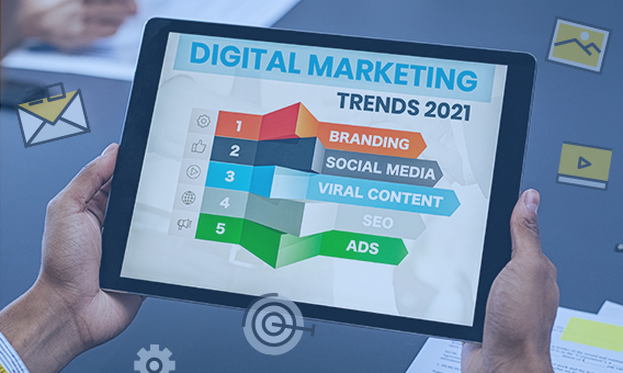 Introduction and Anticipation of Digital Marketing Trends 2021