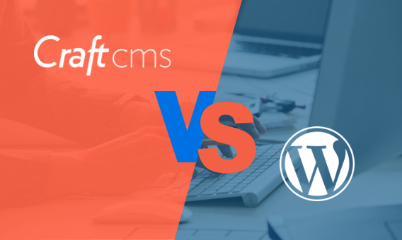 Craft CMS Vs WordPress In Detail